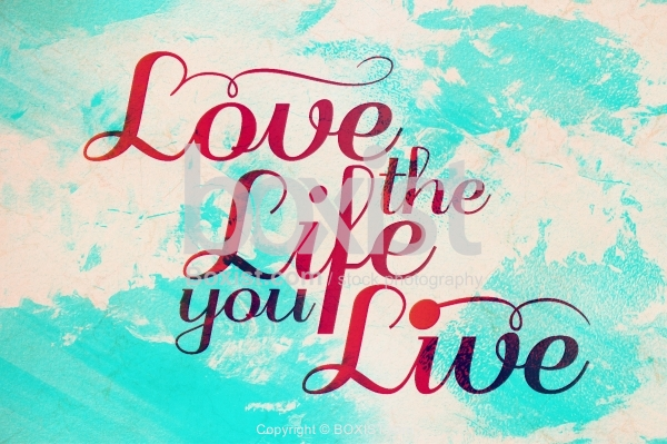 Live The Life You Live Calligraphy Design